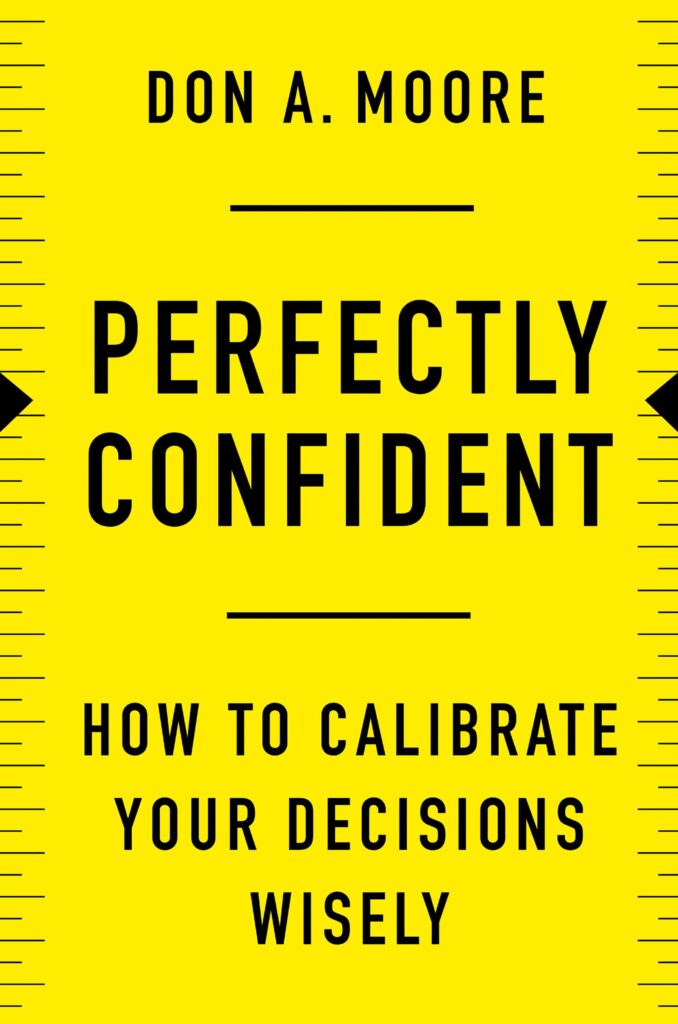 How to Calibrate Your Decisions Wisely